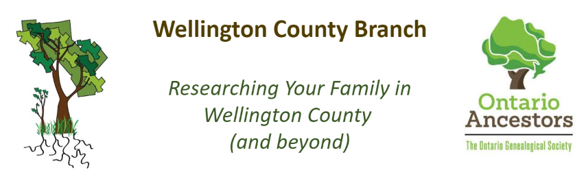 Researching Your Family in Wellington County - A Branch of Ontario Ancestors